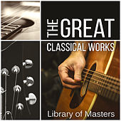 The Great Classical Works: Library of Masters de Various Artists