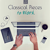 Classical Pieces to Work - Relaxing Music for Concentration & Reading de Various Artists