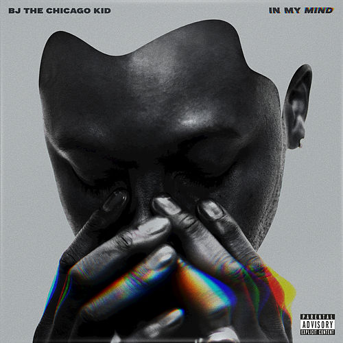 In My Mind by B.J. The Chicago Kid