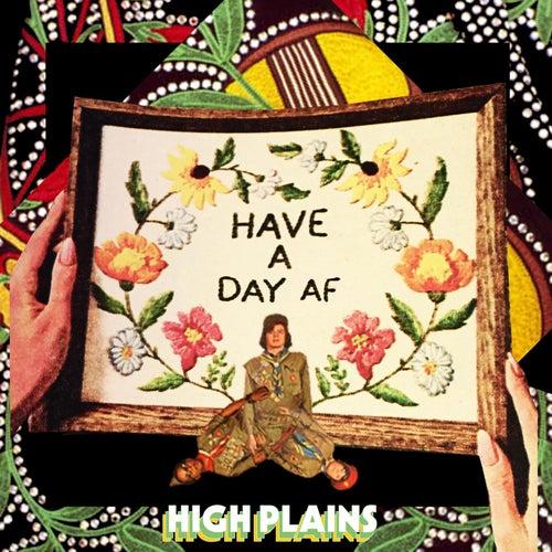 Have a Day Af de High Plains