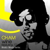Wine (Blasta Block Remix) (feat. O) by Cham