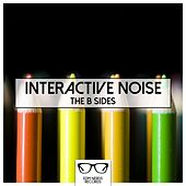 The B Sides - Single von Interactive Noise