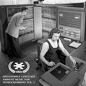 Disassembly Language: Ambient Music for Deprogramming, Vol. 1 by 8 Bit Weapon