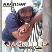 Jack It Up One More Time by Demo Delgado