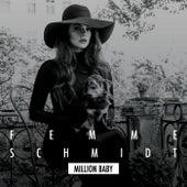 Million Baby von Femme Schmidt