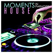 Moments in Paradise: House de Various Artists