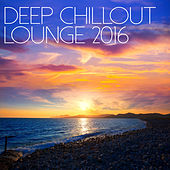 Deep Chillout Lounge 2016 de Various Artists