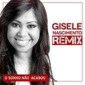 O Sonho Não Acabou - Remix von Gisele Nascimento