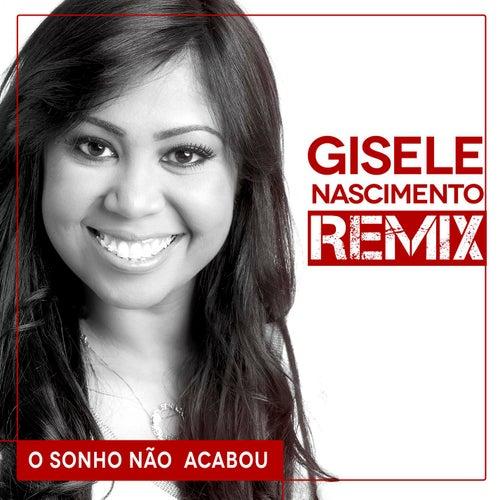 O Sonho Não Acabou - Remix de Gisele Nascimento