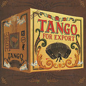 Tango for Export Vol. 1 by Various Artists