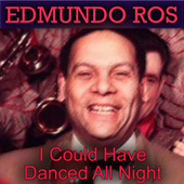 I Could Have Danced All Night by Edmundo Ros