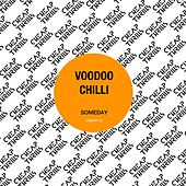 Someday by Voodoo Chilli