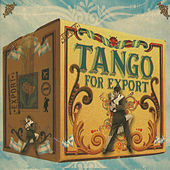 Tango for Export Vol. 2 by Various Artists