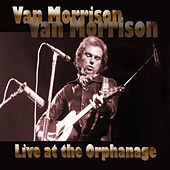 Live at the Orphanage de Van Morrison