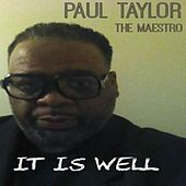 It Is Well by Paul Taylor