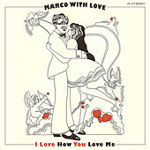 I Love How You Love Me de Marco