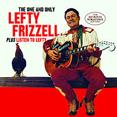The One and Only Lefty Frizzell + Listen to Lefty (Bonus Track Version) by Various Artists