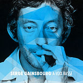 Serge Gainsbourg a voix basse by Serge Gainsbourg