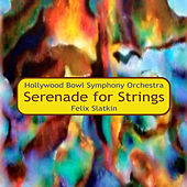 Serenade for Strings by Hollywood Bowl Symphony Orchestra