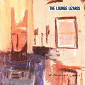 No Pain For Cakes by The Lounge Lizards