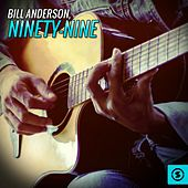 Ninety-Nine by Bill Anderson