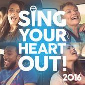 Sing Your Heart Out 2016 by Various Artists