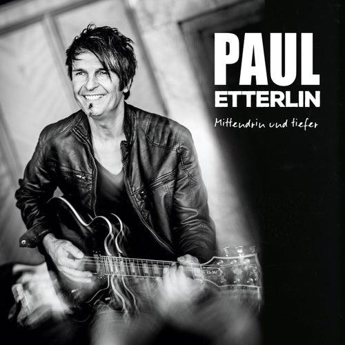 Mittendrin und tiefer von Paul Etterlin