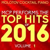 MCP Top Hits of 2016, Vol. 1 von Molotov Cocktail Piano