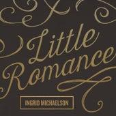 Little Romance by Ingrid Michaelson