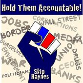 Hold Them Accountable by Skip Haynes