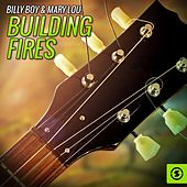 Building Fires by Billy Boy
