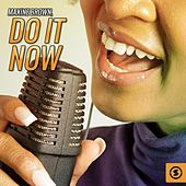 Do It Now by Maxine Brown