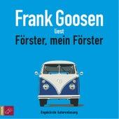 Förster, mein Förster (ungekürzt) by Frank Goosen