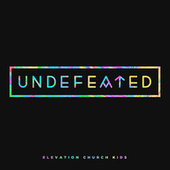 ekidz: Undefeated by Elevation Worship