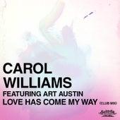 Love Has Come My Way (Club Mix) by Carol Williams