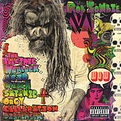 Well, Everybody's Fucking In A U.F.O. by Rob Zombie