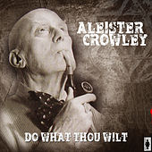 Do As Thou Wilt by Aleister Crowley