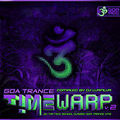 GoaTrance Timewarp, Vol. 2 (20 Top New School Classic Goa Trance Hits) by Various Artists
