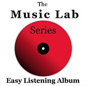 The Music Lab Series: Easy Listening Album by Various Artists