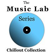 The Music Lab Series: Chillout Collection by Various Artists