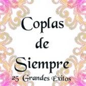 Coplas de Siempre - 25 Grandes Éxitos von Various Artists