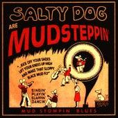 Mudsteppin' by Salty Dog