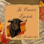 La Canción Española - 25 Grandes Éxitos von Various Artists