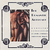 The Romantic Approach: A Special Collection of 20th Century American Music by Various Artists
