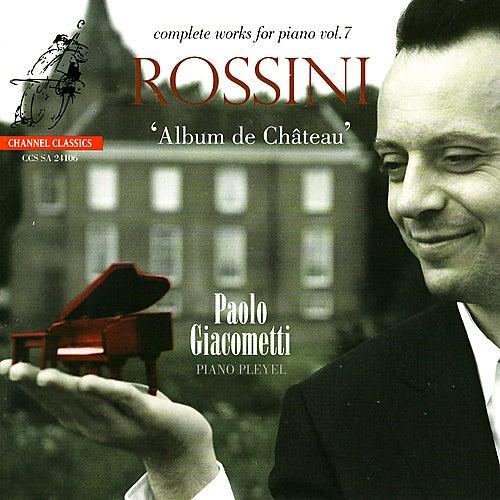 Rossini: Prélude Prétentieux, Spécimen de Mon Temps, Valse Anti-Dansante, etc. by Paolo Giacometti