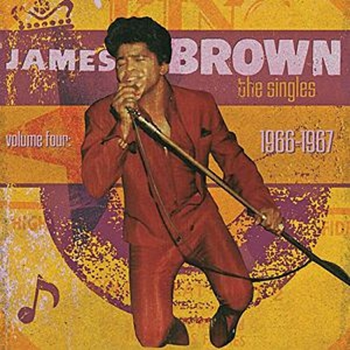 The Singles Volume Four: 1966-1967 by James Brown