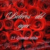 Boleros del Ayer - 25 Grandes Éxitos by Various Artists