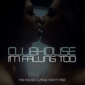 I'm Falling Too by Club House