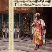 East Africa Swahili Music from 78 rpm by Various Artists