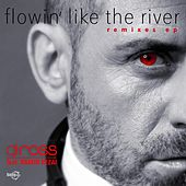Flowin' Like The River - Remixes Ep by DJ Ross